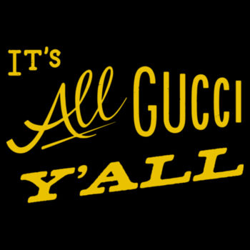 IT'S ALL GUCCI YA'LL - Premium Short Sleeve T-Shirt - Black Design