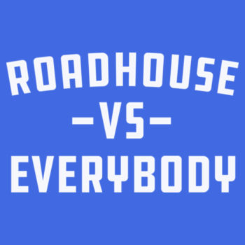 ROADHOUSE VS EVERYBODY - Premium Short Sleeve T-Shirt - Royal Blue Design