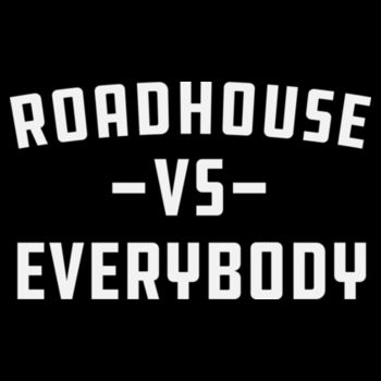 ROADHOUSE VS EVERYBODY - Premium Pullover Hoodie - Black Design