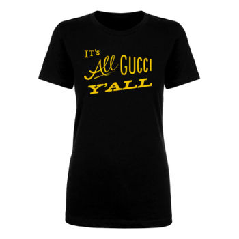 IT'S ALL GUCCI YA'LL - Premium Women's Short Sleeve T-Shirt - Black Thumbnail