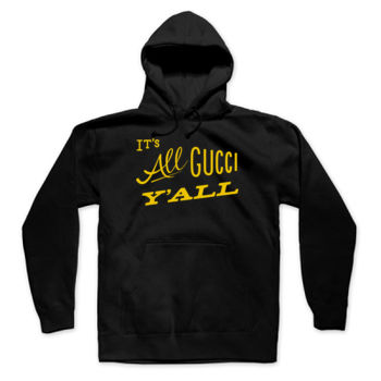 IT'S ALL GUCCI YA'LL - Premium Pullover Hoodie - Black Thumbnail