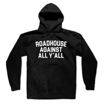 ROADHOUSE AGAINST ALL YA'LL - Premium Unisex Pullover Hoodie - Black Thumbnail